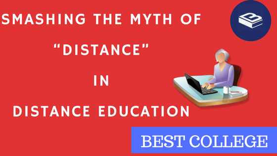 """Smashing the myth of """"Distance"""" in Distance Education"""